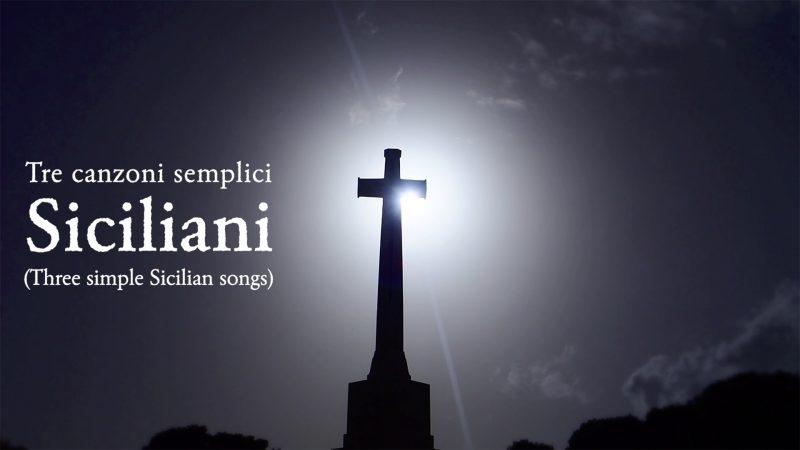Three simple Sicilian songs